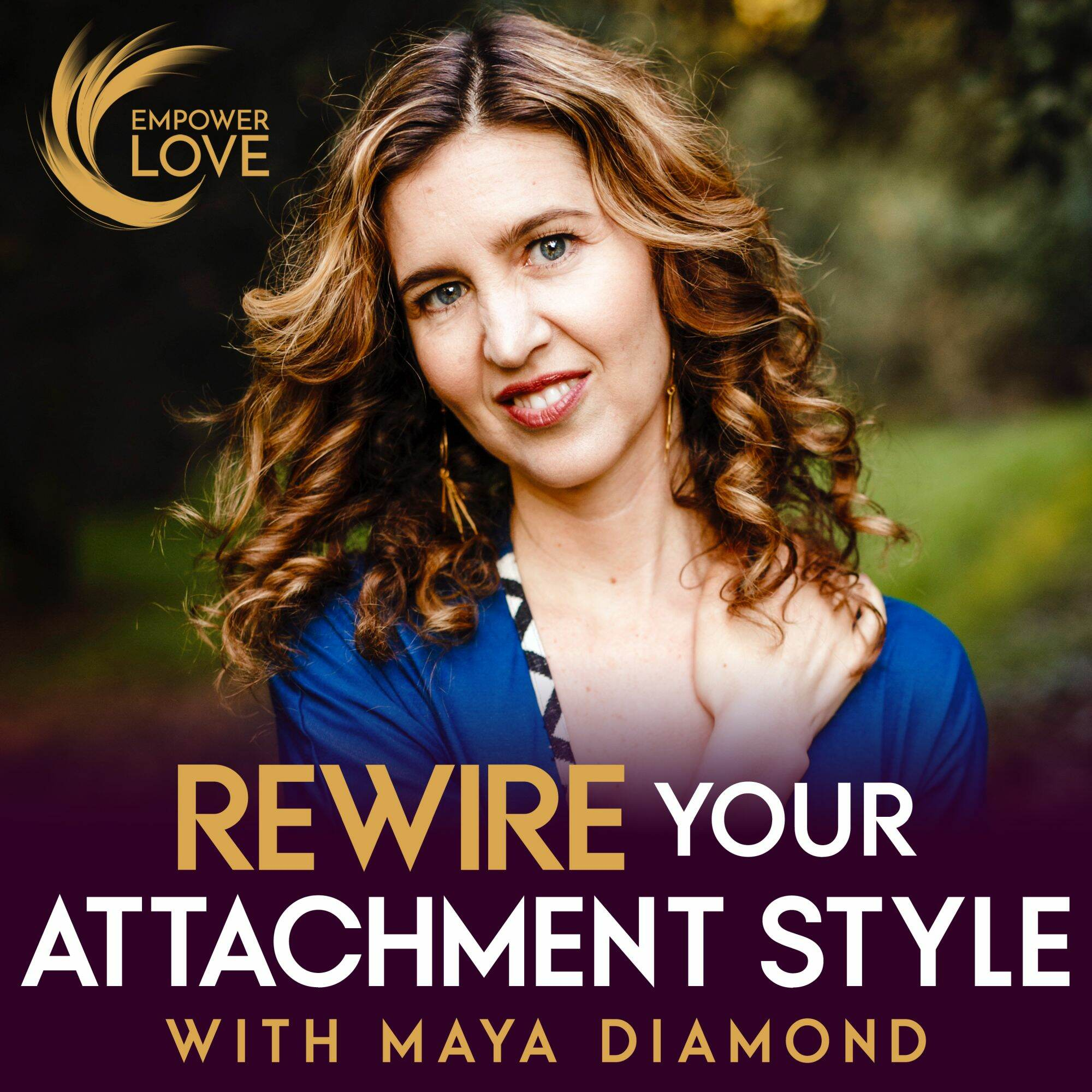 Rewire Your Attachment Style with Maya Diamond