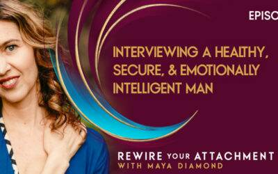 Interviewing a Healthy, Secure, & Emotionally Intelligent Man / 005