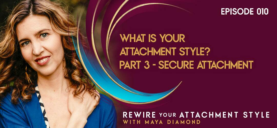 What is Your Attachment Style? Part 3 – Secure Attachment / 010