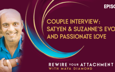 Couple Interview: Satyen and Suzanne's Evolving and Passionate Love / 011