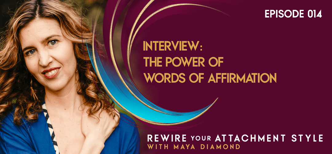 Interview: The Power of Words of Affirmation / 014