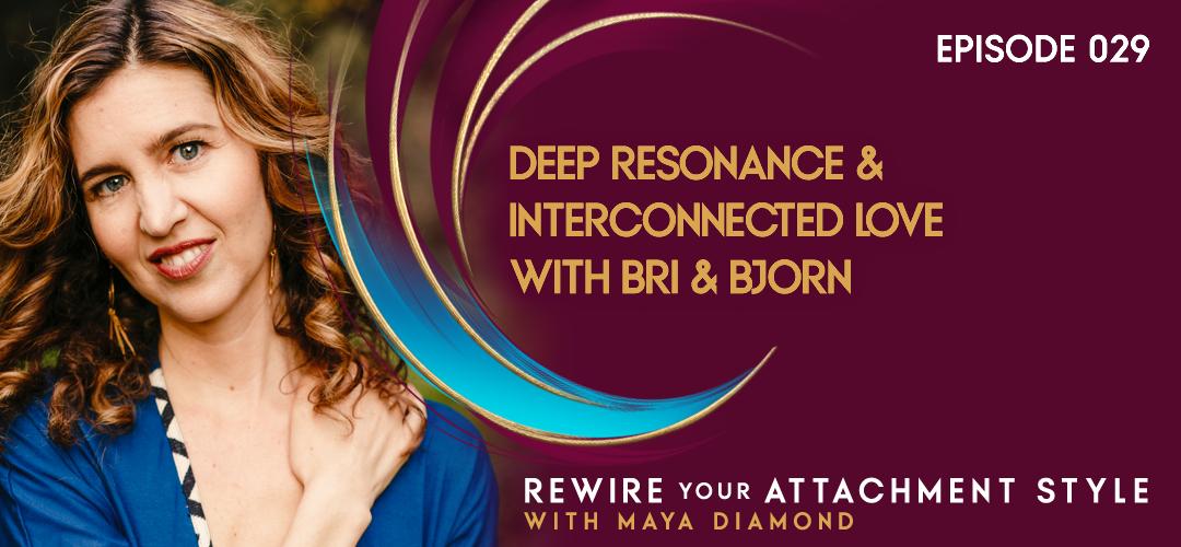 Deep Resonance & Interconnected Love with Bri & Bjorn / 029