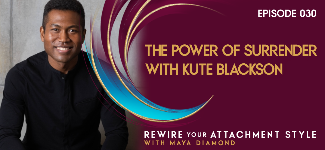 The Power of Surrender with Kute Blackson / 030
